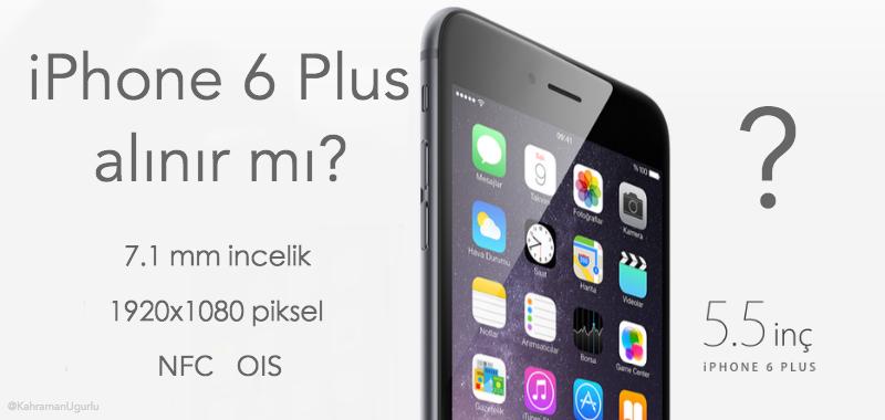 iPhone 6 Plus Alınır mı?