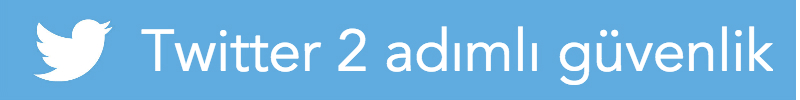 Twitter 2 adımlı güvenlik